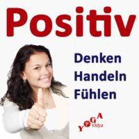 Positiv Denken, Handeln und Fühlen Podcast