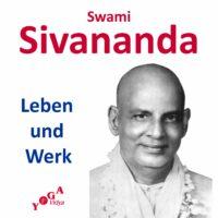 Swami Sivananda - Leben und Werk