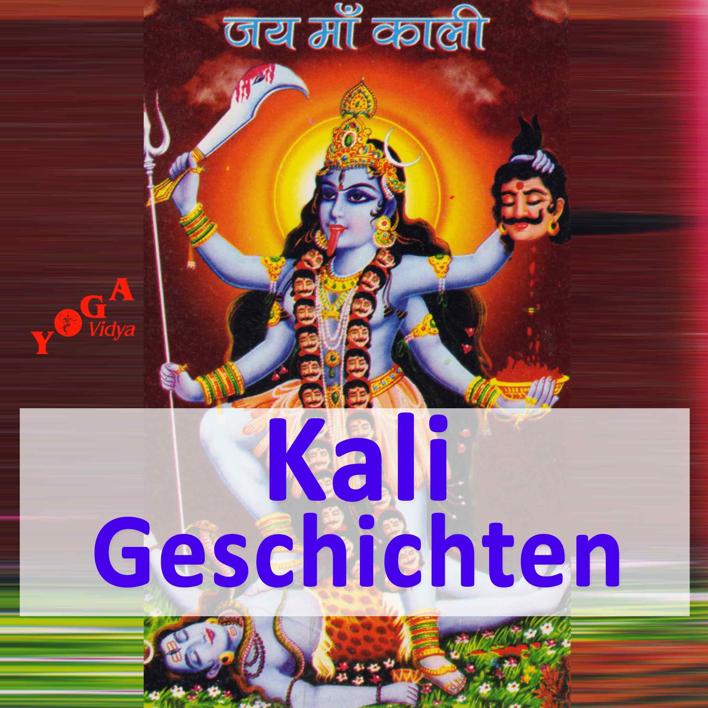 Kali - Mythen, Geschichten und Symbolik
