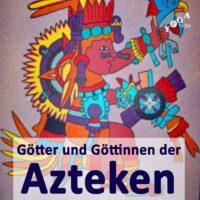 Cover Art des Azteken Göttinnen und Götter Podcast