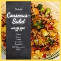 Der Couscous-Salat gehört in die Reihe der 7 S