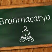 Brahmacarya heißt Enthaltsamkeit
